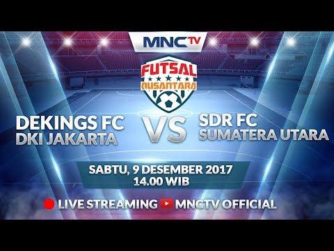 Dekings FC (JAKARTA) VS SDR FC (SUMATERA UTARA) - Liga Futsal Nusantara 2017