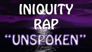 "RAP | ""Unspoken"" by Iniquity"