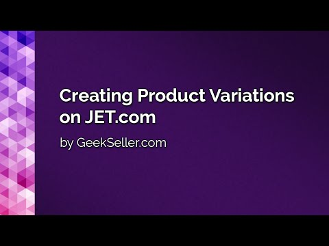 How to create Variations of Products on JET.com