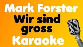 Mark Forster - Wir sind gross - Karaoke