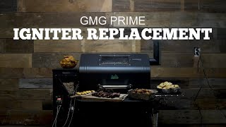 Green Mountain Grills Prime Support | Igniter Replacement