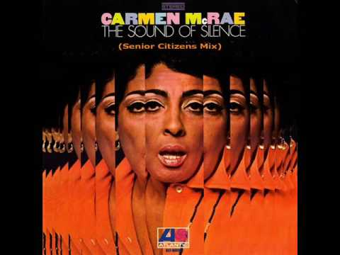 Carmen McRae - The Sound Of Silence (Senior Citizens Mix)