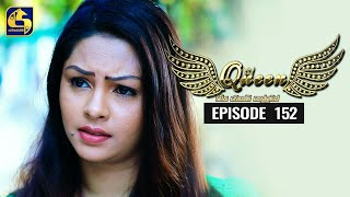 Queen Episode 152 || ''ක්වීන්'' || 10th March 2020 Thumbnail