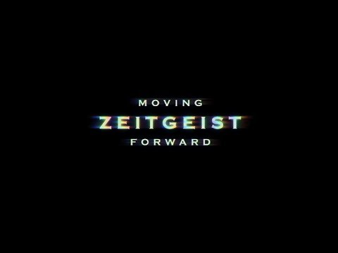 ZEITGEIST: MOVING FORWARD   RELEASE  2011