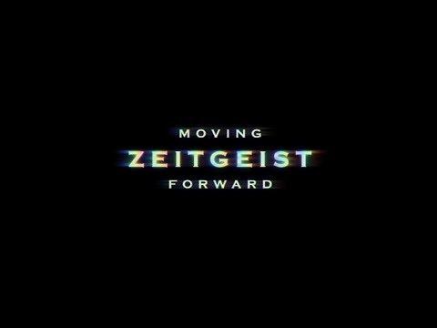 ZEITGEIST: MOVING FORWARD | OFFICIAL RELEASE | 2011
