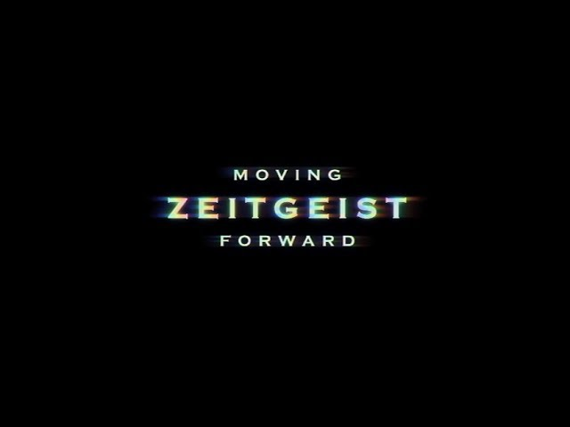 ZEITGEIST: MOVING FORWARD | OFFICIAL RELEASE | 2011 #1