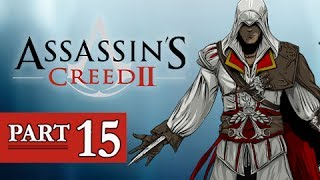 Assassin's Creed 2 Walkthrough Part 15 -  (AC2 Let's Play Gameplay)