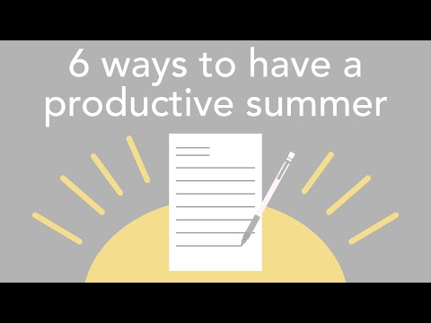 6 ways to have a productive summer