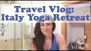 Travel Vlog: Italy Yoga Retreat