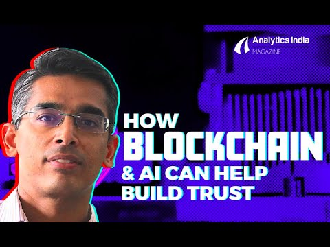 How Blockchain & AI Can Help Build Trust In & Among Organisations