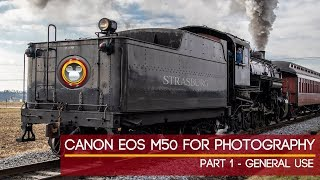 Canon M50 for Photography Part 1 - Review for General Use