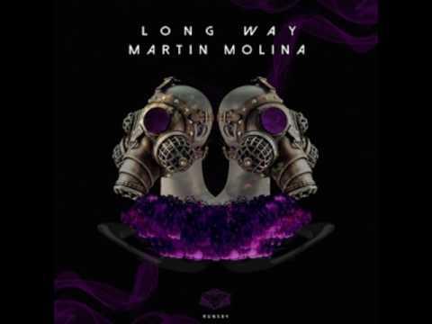 Martin Molina - Long Way (Original Mix)