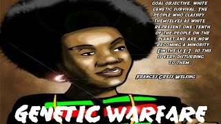 GENETIC WARFARE  Dr.Francis Cress Welsing