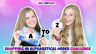 Shopping In Alphabetical Order Challenge ~ Jacy and Kacy
