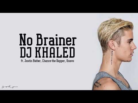 dj-khaled---no-brainer-(lyrics)-ft-justin-bieber,-chance-the-rapper,-quavo