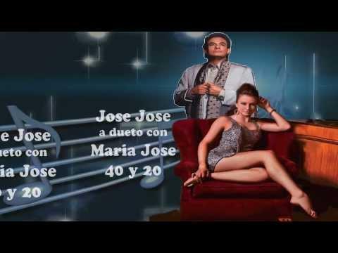 Jose Jose ft Maria Jose - 40 y 20