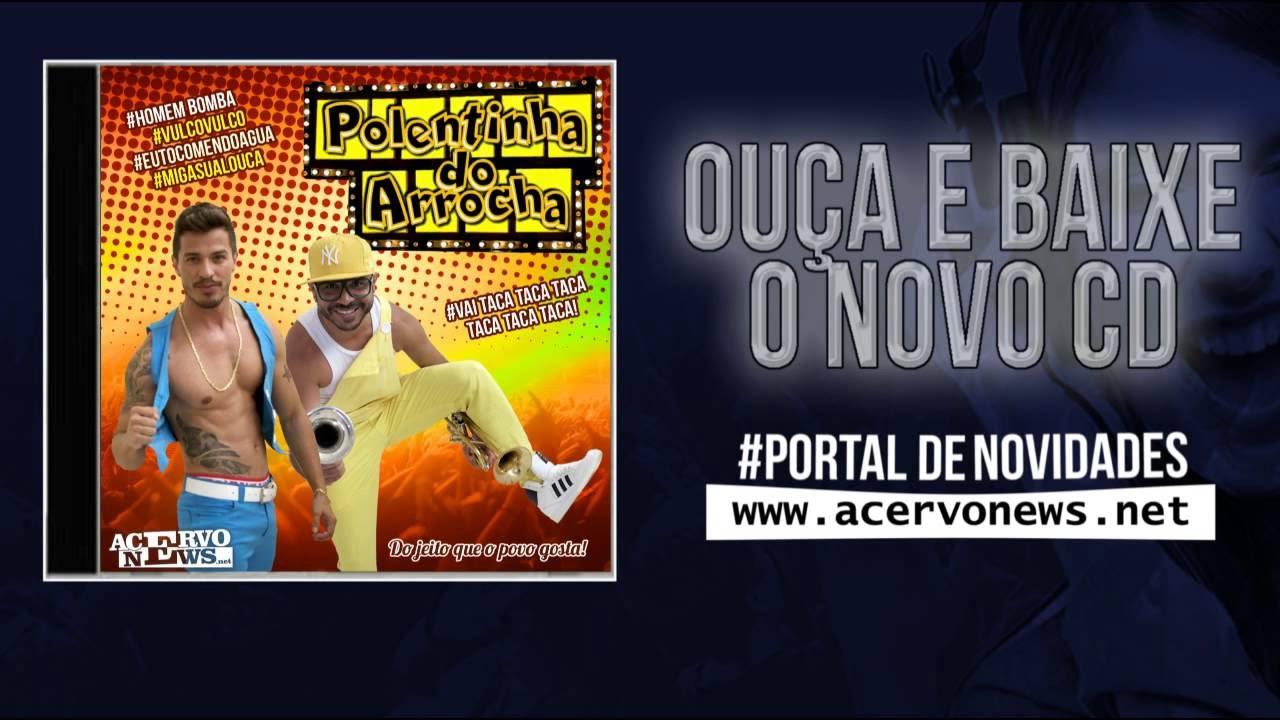 GRÁTIS PALCO ARROCHA MUSICAS MP3 NO DO POLENTINHA DOWNLOAD