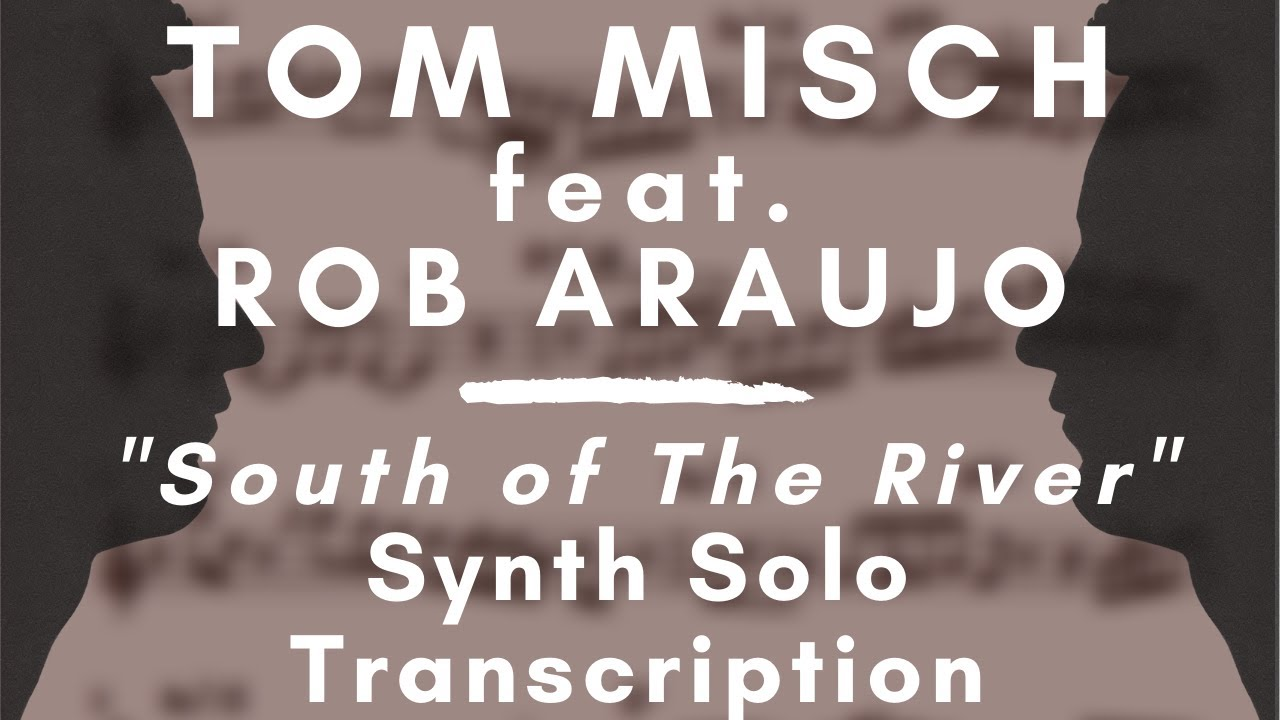 Tom Misch - South Of The River (Keys Solo Transcription)