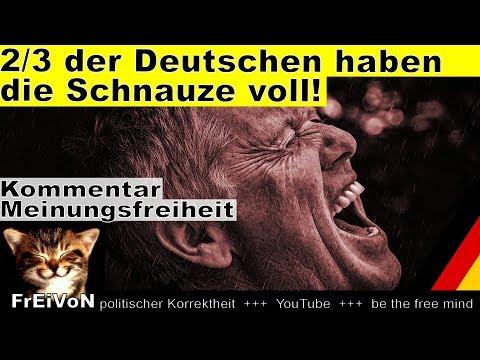 2/3 der Deutschen haben die Schnauze voll! * Meinungsfreiheit * Kommentar