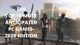 The Top 10 Most Anticipated Pc Games 2020 Edition