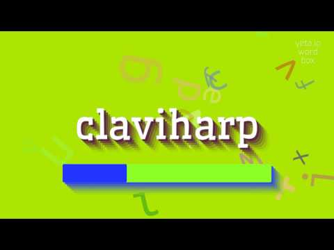 "How to say ""claviharp""! (High Quality Voices)"