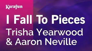 I Fall To Pieces - Trisha Yearwood & Aaron Neville | Karaoke Version | KaraFun
