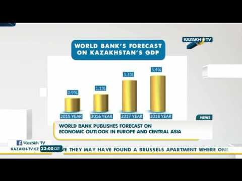 World bank publishes forecast on economic outlook in europe and Central Asia - Kazakh TV