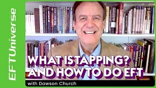 What is Tapping? And How To Do EFT with Dawson Church