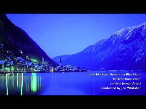 John Mackey: Hymn to a Blue Hour, feat. Joseph Alessi