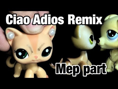 """Lps: MEP Part 3 """"Ciao Adios Remix"""" (For Lps Motion Pictures)"""