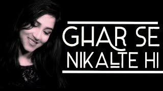 Ghar Se Nikalte Hi | Female Cover | Armaan Malik | Amaal Malik | Bhushan Kumar | Female Version