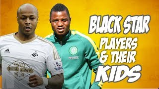 Ghanaian Black Stars And Their Kids
