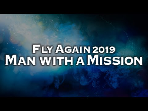 MAN WITH A MISSION - FLY AGAIN 2019