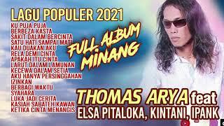 Album Minang Thomas Arya 2021 | Berbeza Kasta, Ku Puja Puja, Apakah Itu Cinta, Satu Hati Sampai Mati