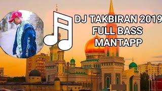 DJ TAKBIRAN 2019 FULL BASS