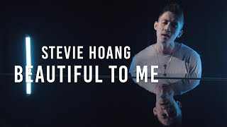 Stevie Hoang - Beautiful To Me (with lyrics)