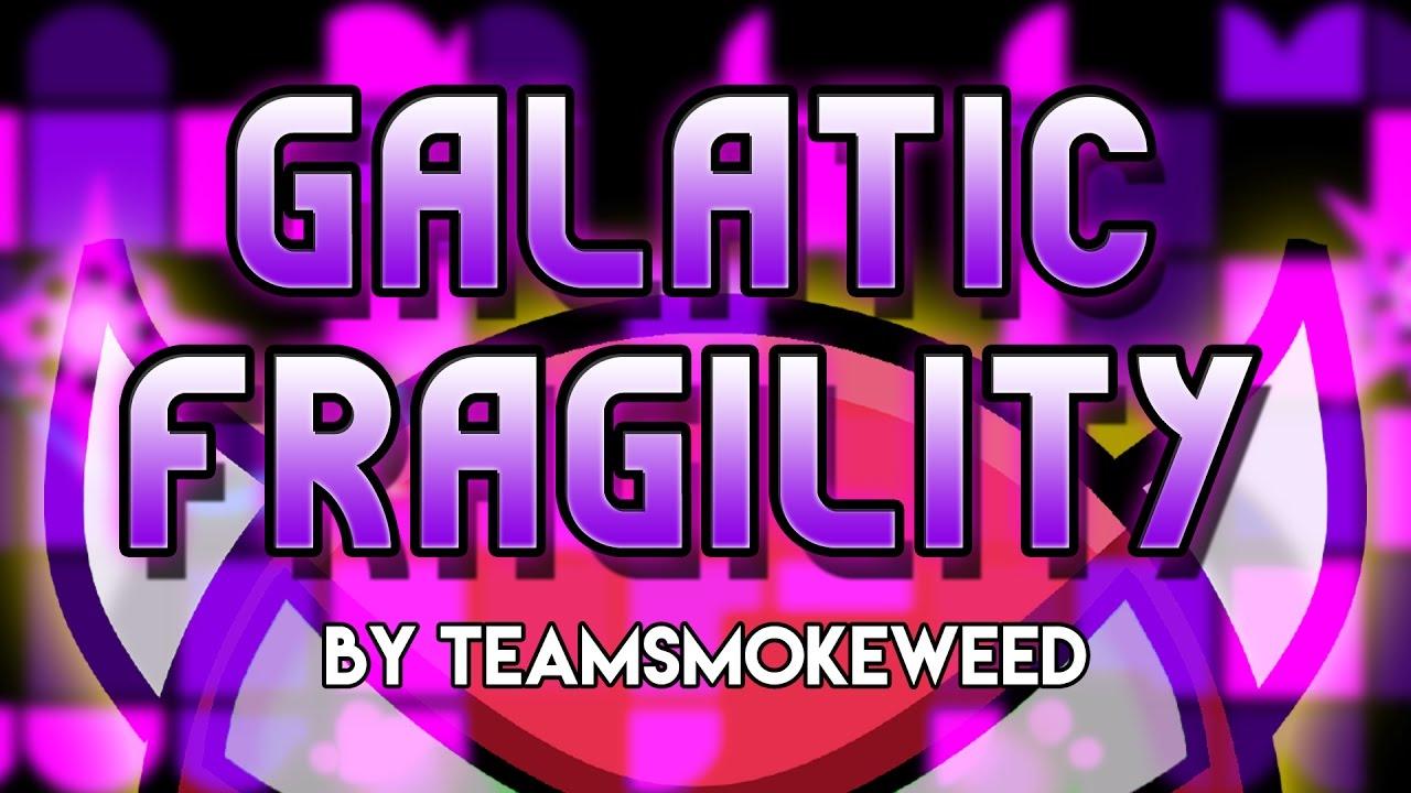 """Download Geometry Dash - """"GALATIC FRAGILITY"""" [DEMON] by TeamSmokeweed!   GuitarHeroStyles"""