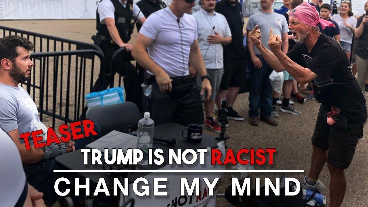 TEASER: Trump is Not Racist | Change My Mind