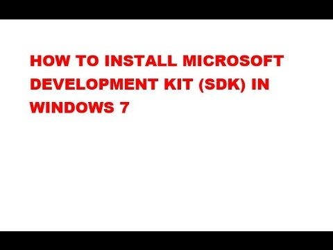 How to Install SDK (Microsoft software development kit)  in windows 7
