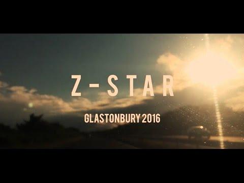 Z STAR Live at Glastonbury 2016