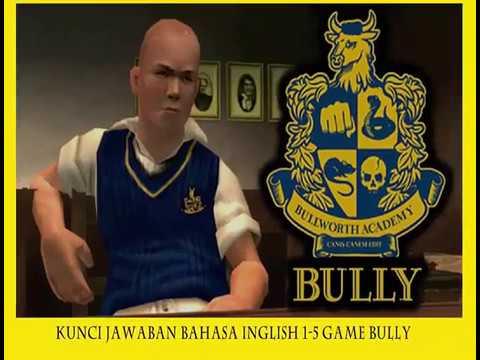 Kunci Jawaban Lengkap Bahasa English 1 5 Game Bully Youtube
