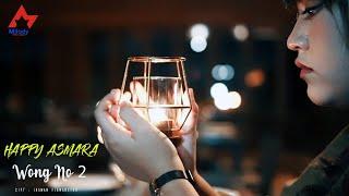 Happy Asmara - Wong Nomer 2 [OFFICIAL]