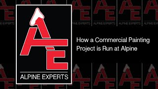 How a Commercial Painting Project is Run at Alpine