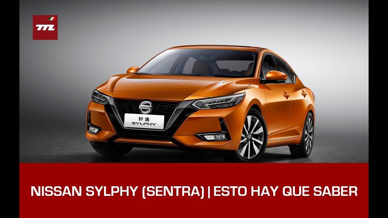 El Nissan Sentra 2020 Ya Esta Listo Se Llama Sylphy Por Ahora Esto Hay Que Saber Youtube