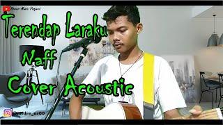 Naff - Terendap Laraku [ Cover ByAndre ]