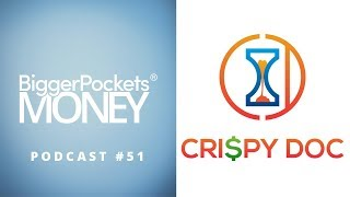 Using Financial Freedom to Prioritize Family with Crispy Doc | BP Money Podcast 51