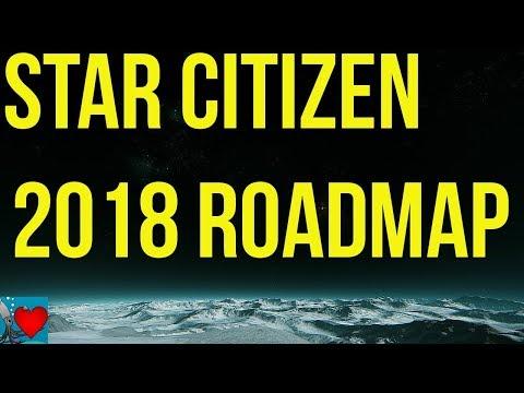 Star Citizen Roadmap 2018 - First Look
