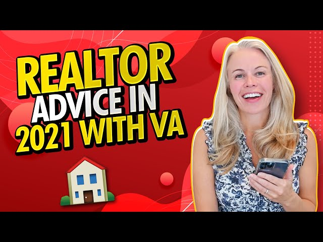 Advice For Real Estate Agents In 2021 Working With VA Loan First Time Home Buyers 🏠