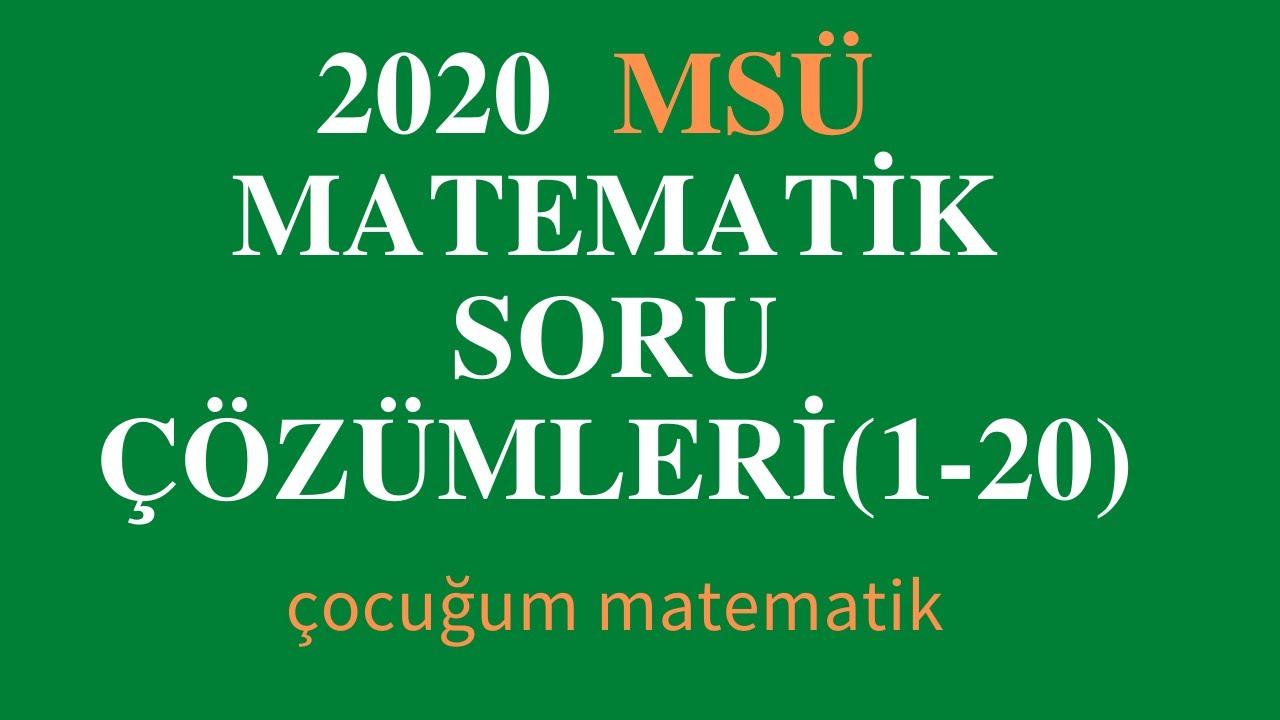 2020 MSÜ MATEMATİK  SORULARI VE ÇÖZÜMLERİ (1-20)