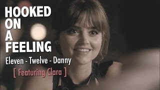 eleven - twelve - danny | hooked on a feeling [clara]